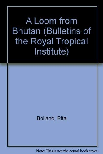 A Loom from Bhutan (Bulletins of the: Bolland, Rita