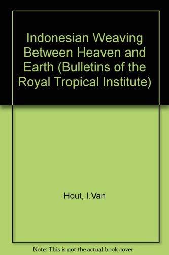 9789068328363: Indonesian weaving between heaven and earth