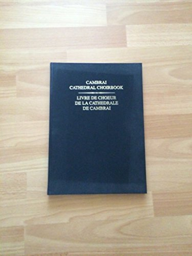 Cambrai Cathedral Choirbook / Introduction : Laine Curtis. Liane Curtis (Introduction)