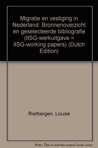 MIGRATIE EN VESTIGING IN NEDERLAND (Migration and settlement in The Netherlands): Rietbergen, ...