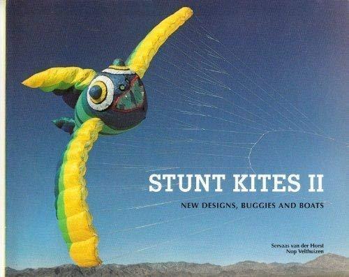 Stunt Kites II: New Designs, Buggies and Boats: Velthuizen, Nop, Horst, Servaas Van Der