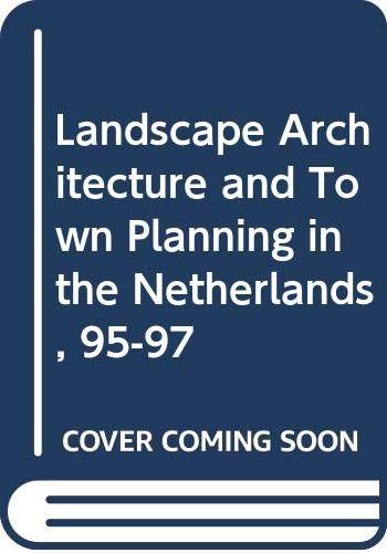 Landscape Architecture and Town Planning in the: Staay, Adriaan Van