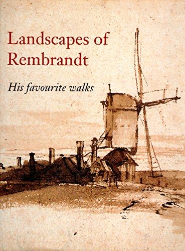 Landscapes of Rembrandt: His Favorite Walks: Bakker, Boudewijn; Van Berge-Gerbaud, Maria; Schmitz, ...