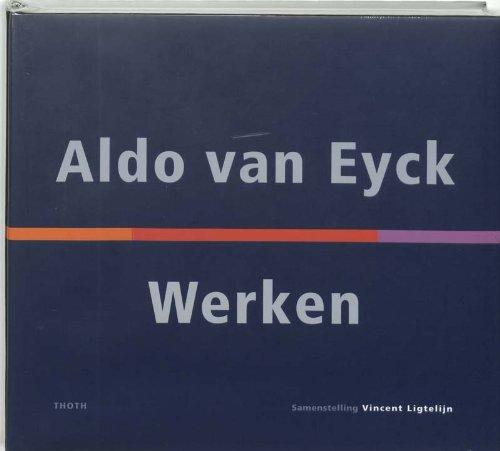 9789068682199: Aldo van Eyck / druk 1: werken