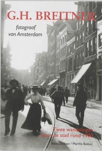 9789068682663: G.H. Breitner, Fotograaf Van Amsterdam: Twee Wandelingen Door De Stad Rond 1900