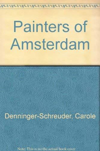 Schilders van Amsterdam. Vier eeuwen stadsgezichten: Denninger-Schreuder, Carole