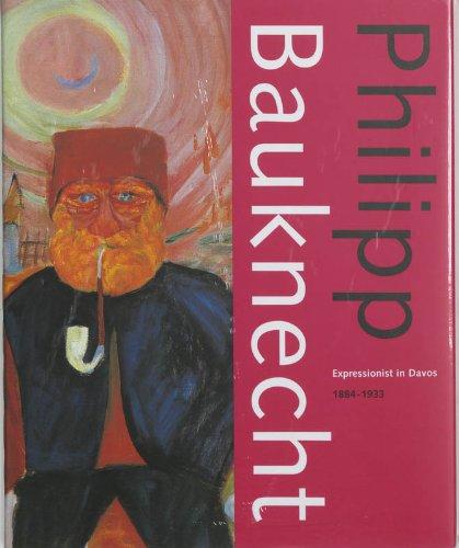 Philipp Bauknecht. Expressioinst in Davos 1884-1933: Smid, Gioia; Bijlsma, Jisca; Presler, Gerd