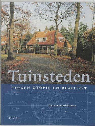 Tuinsteden Tussen Utopie En Realiteit: HARM Jan Korthals
