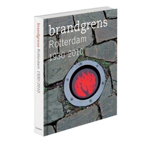 Brandgrens Rotterdam 1930-nu.: Laar, Paul van