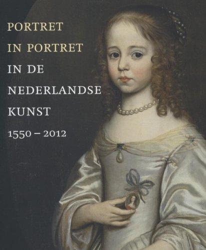9789068686135: Portret in Portret in De Nederlandse Kunst 1550-2012 (Dutch Edition)