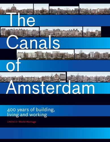 9789068686401: The Canals Of Amsterdam - 400 Years Of Building, Living And Working