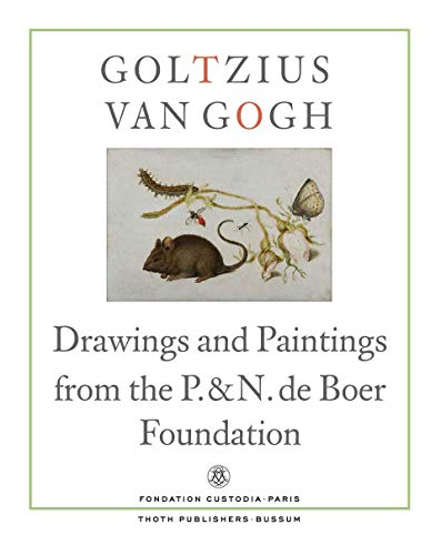 9789068686685: Goltzius To Van Gogh - Drawings And Paintings From The P. And N. De Boer Foundation
