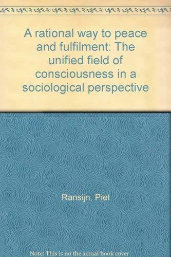 A Rational Way to Peace and Fulfilment: Ransijn, Piet