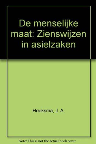 De menselijke maat : zienswijzen in asielzaken.: Hoeksma, J.A.