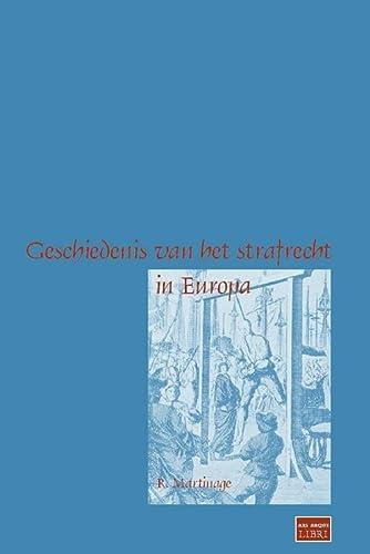 Geschiedenis van het strafrecht in Europa.: Martinage, R.