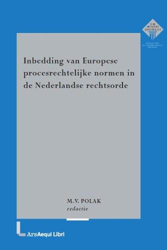 Inbedding van Europese procesrechtelijke normen in de Nederlandse.: Polak, M.V. (ed.)