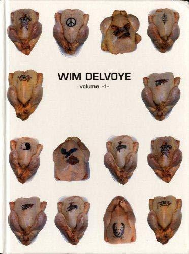 Wim Delvoye: Wim Delvoye, Gerardo Mosquera, Luc Derycke, Adrian Dannat