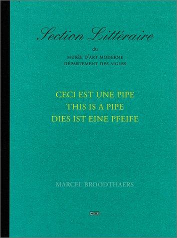 Marcel Broodthaers : Ceci Est Une Pipe / This is a Pipe / Dies Ist Eine Pfeife: ...