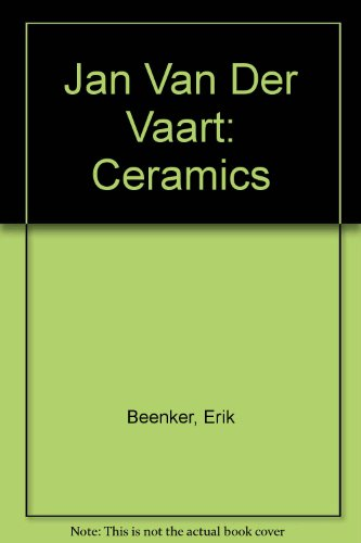 9789069180823: Jan Van Der Vaart: Ceramics