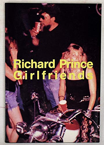 Girlfriends: 3.10-28.11.1993, Museum Boymans-Van Beuningen, Rotterdam (English and Dutch Edition) (9069181207) by Richard Prince