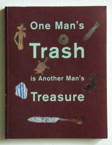 One Man's Trash Is Another Man's Treasure: Dongen, Alexandra Van