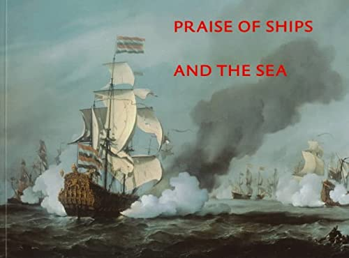 9789069181752: Praise of Ships and the Sea: The Dutch Marine Painters of the 17th Century