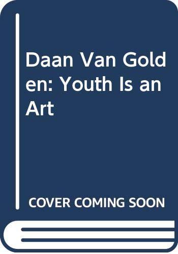 9789069181875: Daan Van Golden: Youth Is An Art