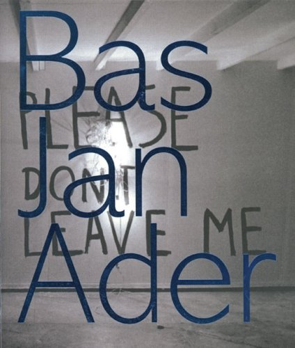 9789069182162: Bas Jan Ader: Please Don't Leave Me