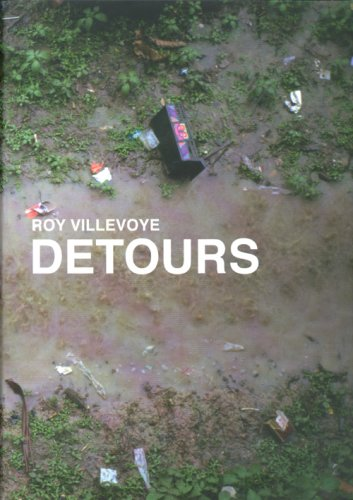 Roy Villevoye: Detours (films, Photographic Works, Installations)
