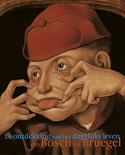9789069182889: De ontdekking van het dagelijkse leven van Bosch tot Bruegel
