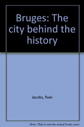 Bruges: The City Behind The History (SCARCE BRITISH FIRST EDITION SIGNED BY THE AUTHOR)
