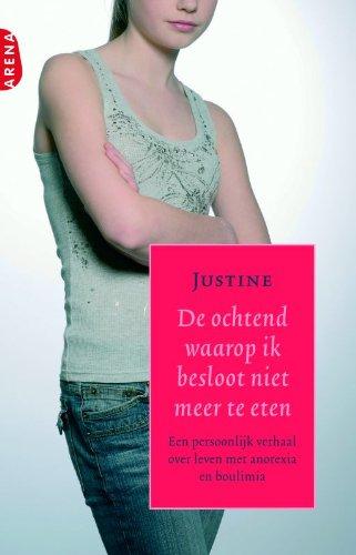 9789069748993: De ochtend waarop ik besloot niet meer te eten / druk 1: een persoonlijk verhaal over leven met anorexia en boulimia