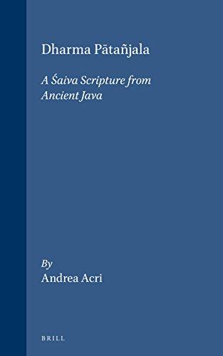 Dharma Patañjala: A Saiva Scripture from Ancient: Andrea Acri