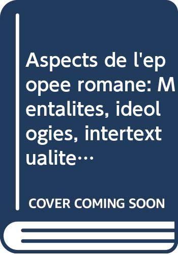 9789069800912: Aspects de l'épopée romane: Mentalités, idéologies, intertextualités (French Edition)