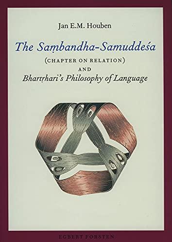 9789069800943: The Sa?bandha-samuddesa Chapter on Relation and Bhart?haris Philosophy of Language (Gonda Indological Studies)