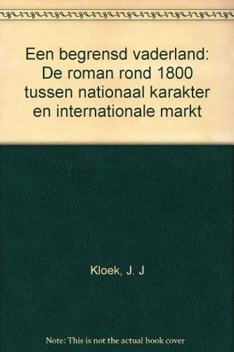 Een begrensd vaderland : de roman rond 1800 tussen nationaal karakter en internationale markt.: ...