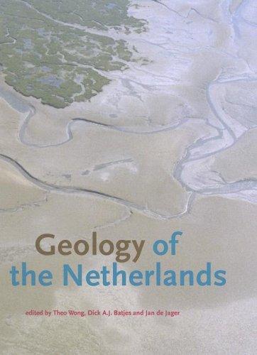 Geology of the Netherlands.: Wong, Theo E., Dick A.J. Batjes, Jan de Jager (eds.)