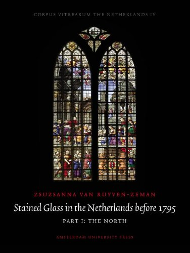 Stained Glass in the Netherlands before 1795: Zsuzsanna Van Ruyven-Zeman