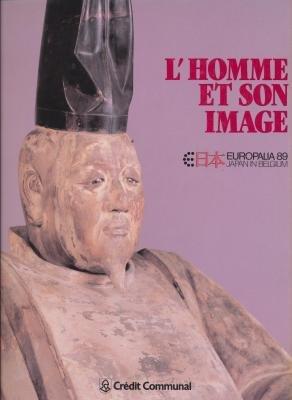 L'HOMME ET SON IMAGE EUROPALIA 89 JAPAN IN BELGIUM: COLLECTIF
