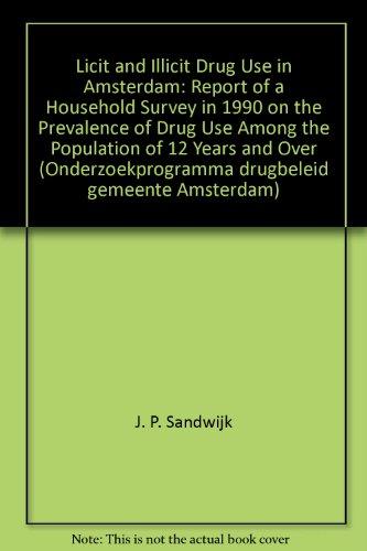 Licit and Illicit Drug Use in Amsterdam: J. P. Sandwijk