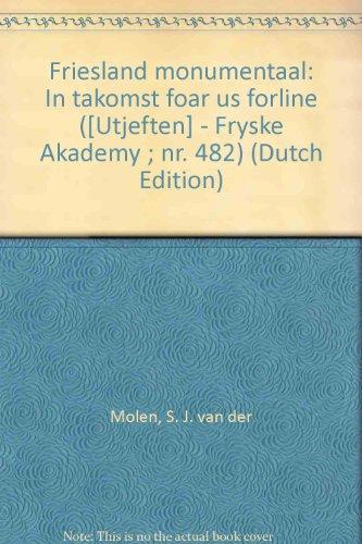 Friesland monumentaal: In takomst foar us forline: Molen, S. J.