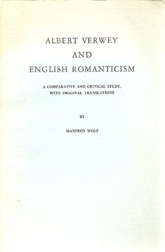 Albert Verwey and English romanticism : a comparative and critical study with original translations...
