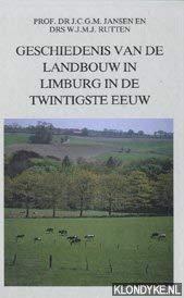 Geschiedenis van de landbouw in Limburg in: Jansen, J.C.G.M. &