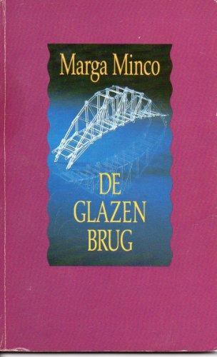 De glazen brug (Dutch Edition): Minco, Marga