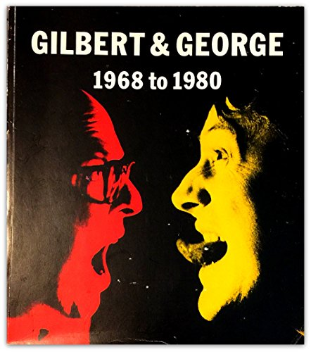 Gilbert & George. 1968 to 1990.: Gilbert & George