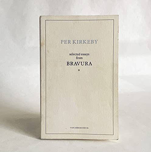 Per Kirkeby: Selected Essays from Bravura: Kirkeby, Per