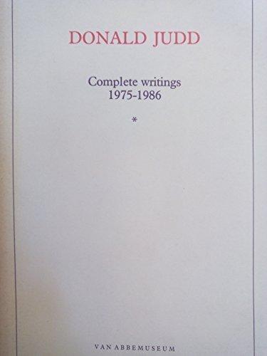 Donald Judd. Complete Writings 1975-1986: Donald Judd
