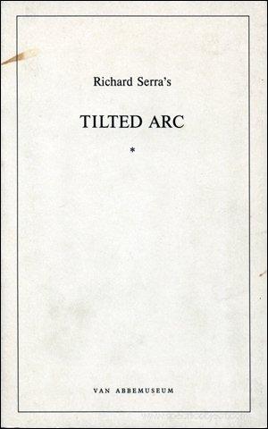 Richard Serra's Tilted Arc.: Serra, Richard.