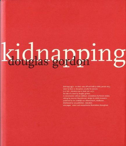 Douglas Gordon: Kidnapping: Debbaut, Jan, McKee,
