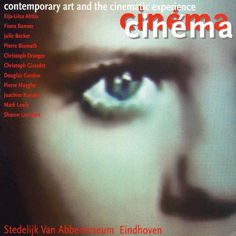 9789070149710: Cinema Cinema: Contemporary Art and the Cinematic Experience